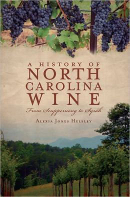 A History of North Carolina Wine: From Scuppernong to Syrah