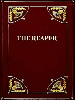 The Romance of the Reaper [Illustrated]