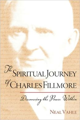 The Spiritual Journey of Charles Fillmore: Discovering the Power Within