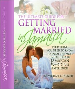 The Ultimate Guide for Getting Married in Jamaica
