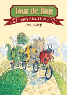 Tour de Bug: A Treasury of Travel Adventures