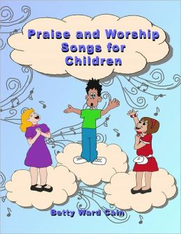 Praise and Worship Songs for Children
