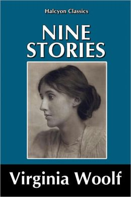 Nine Stories by Virginia Woolf