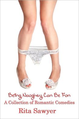 Being Naughty Can Be Fun