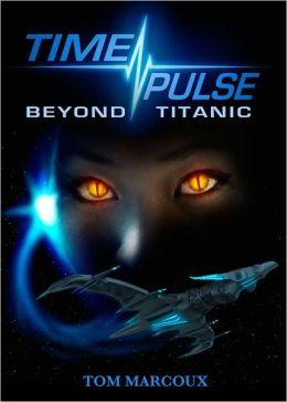 TimePulse: Beyond Titanic