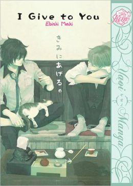 I Give To You (Yaoi Manga) - Nook Color Edition