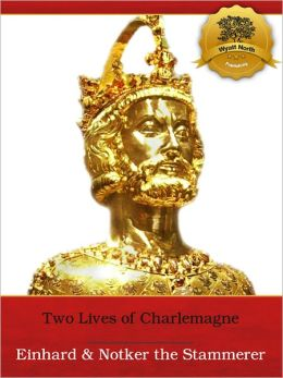 Two Lives of Charlemagne - Enhanced (Illustrated)
