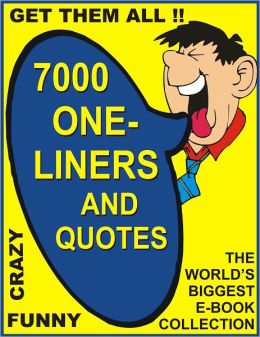 7000 ONE-LINERS ANS QUOTES