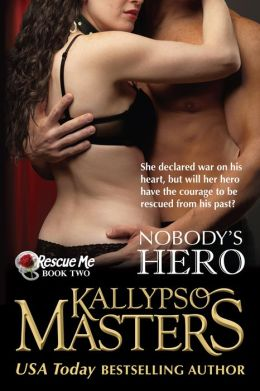 Nobody's Hero (Rescue Me #3, BDSM Erotic Romance)