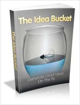 The Idea Bucket - Generate Great Ideas On The Fly
