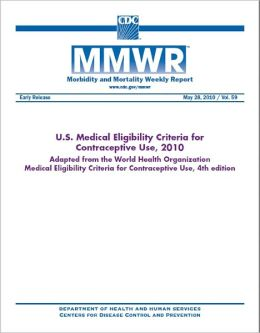 U.S. Medical Eligibility Criteria for Contraceptive Use, 2010
