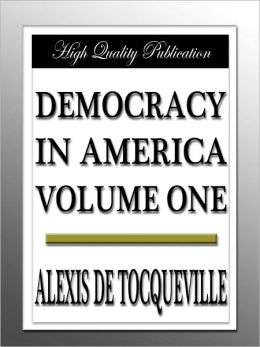 Democracy in America (Volume One)