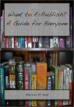 Want to E-Publish? A Guide for Everyone