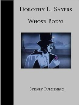 Whose Body? (Dorothy Sayers Classic)