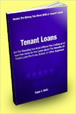 Tenant Loans; Get The Financing You Need Without The Collateral Of Your Own Home As You Learn About The Benefits Of Tenant Loans For A Car, School, Or Other Expenses
