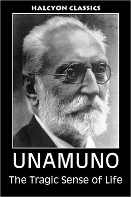 Tragic Sense of Life by Miguel de Unamuno