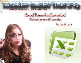 Excel Formulas Revealed - Master Financial Formulas in Microsoft Excel