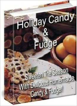 Food Recipes - Holiday Candy and Fudge