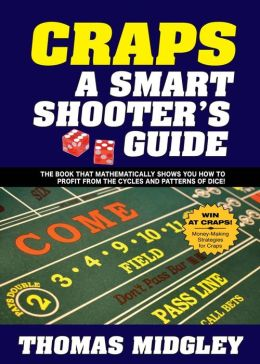 Craps A Smart Shooters Guide