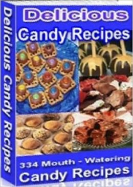eBook about 334 Mouth Watering Candy Recipes - expand your knowledge on chocolate recipes