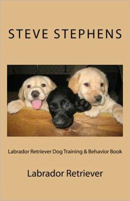 Labrador Retriever Dog Training & Behavior Book