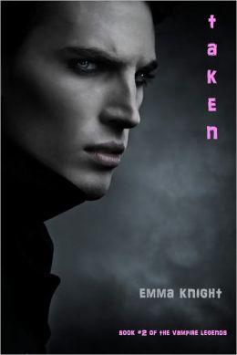 Taken (Book #2 of the Vampire Legends)