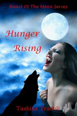 Hunger Rising- Book 3 in the Heart of the Moon Series-Werewolf Romance/Paranormal Romance