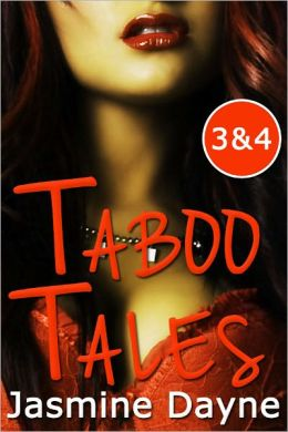 Taboo Tales Volumes 3 & 4(Erotic Fiction Collection)