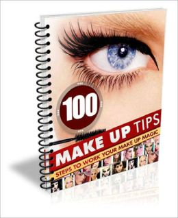 100 Make Up Tips EVERY Beauty Enthusiast Should Know!