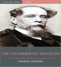 The Uncommercial Traveller (Illustrated)