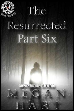 The Resurrected -- Part Six