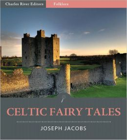 Celtic Fairy Tales (Illustrated)