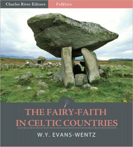 The Fairy-Faith in Celtic Countries (Illustrated)