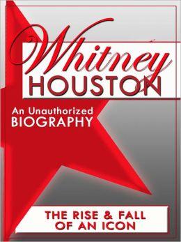 Whitney Houston: An Unauthorized Biography