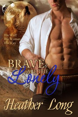 Brave Are the Lonely (Fevered Hearts #2)