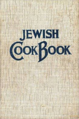 The International Jewish Cook Book: 1600 Recipes According to the Jewish Dietary Laws with the Rules for Kashering! A Classic Jewish Cookbook By Florence Kreisler Greenbaum! AAA+++
