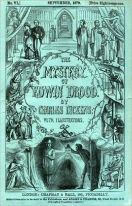 The Mystery of Edwin Drood: A Mystery/Detective Classic By Charles Dickens!