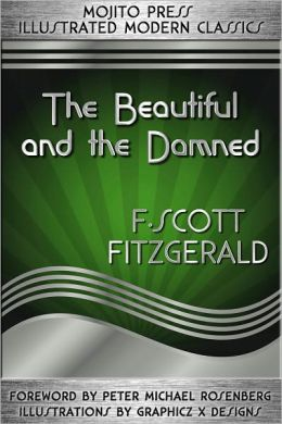The Beautiful and the Damned (Mojito Press Illustrated Modern Classics)