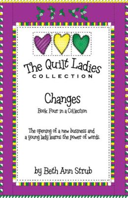 The Quilt Ladies Book 4 Changes