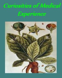 Curiosities of Medical Experience by John Gideon Millingen [Illustrated]