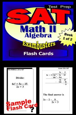 SAT 2 Math Level II Study Guide--SAT 2 Algebra 1 Flashcards--SAT 2 Prep Workbook 1 of 2