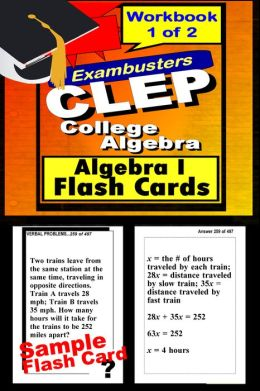 CLEP Test College Algebra--CLEP Algebra 1 Flashcards--CLEP Prep Exam Workbook 1 of 2