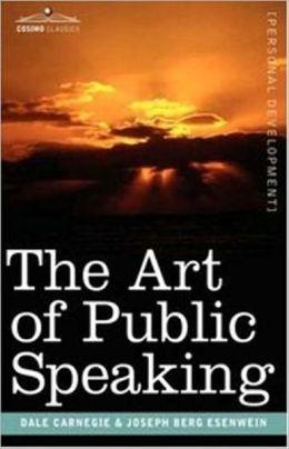 The Art of Public Speaking by Dale Breckenridge Carnegie