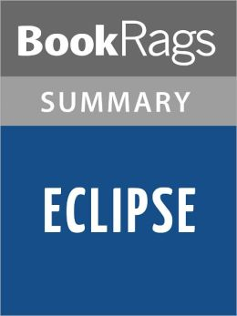 Eclipse by Stephenie Meyer l Summary & Study Guide