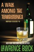 Book Cover Image. Title: A Walk Among the Tombstones (Matthew Scudder Series #10), Author: Lawrence Block