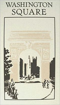 Washington Square: A Fiction/Literature Classic By Henry James!