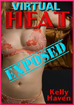 Virtual Heat: Exposed