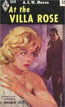 At The Villa Rose: A Mystery/Detective, Pulp Classic By A.E.W. Mason!