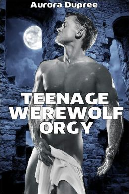 Teenage Werewolf Orgy