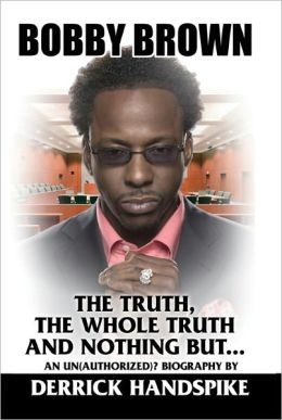 Bobby Brown: The Truth, The Whole Truth and Nothing But…